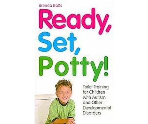 Ready, Set, Potty! : Toilet Training for Children With Autism and Other Developmental Disorders - image 1 of 1
