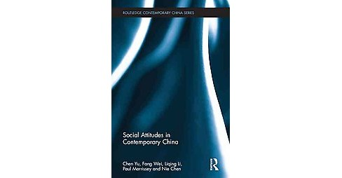 Social Attitudes in Contemporary China (Hardcover) (Yu Chen & Wei Fang & Liqing Li & Paul Morrissey & - image 1 of 1