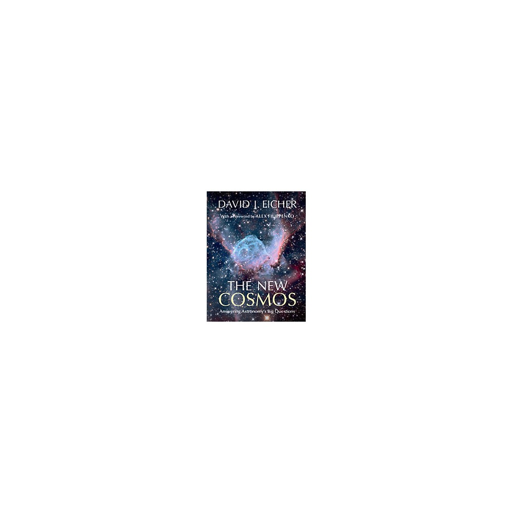 New Cosmos : Answering Astronomy's Big Questions (Hardcover) (David J. Eicher) New Cosmos : Answering Astronomy's Big Questions (Hardcover) (David J. Eicher)