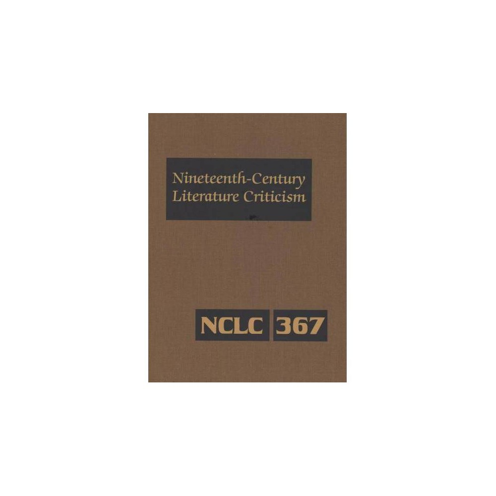 Nineteenth-Century Literature Criticism : Criticism of the Works of Novelists, Philosopher, and Other