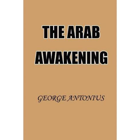 The Arab Awakening - by  George Antonius (Paperback) - image 1 of 1