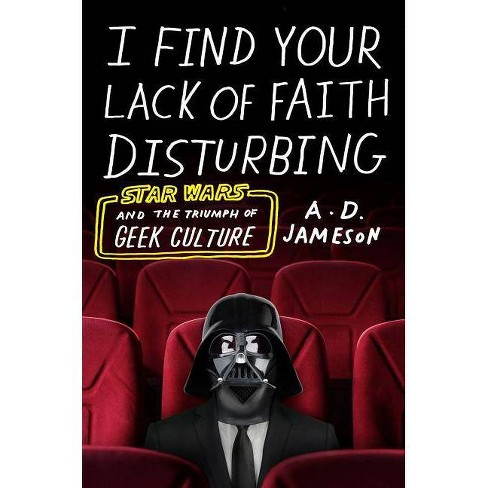 I Find Your Lack of Faith Disturbing - by  A D Jameson (Hardcover) - image 1 of 1