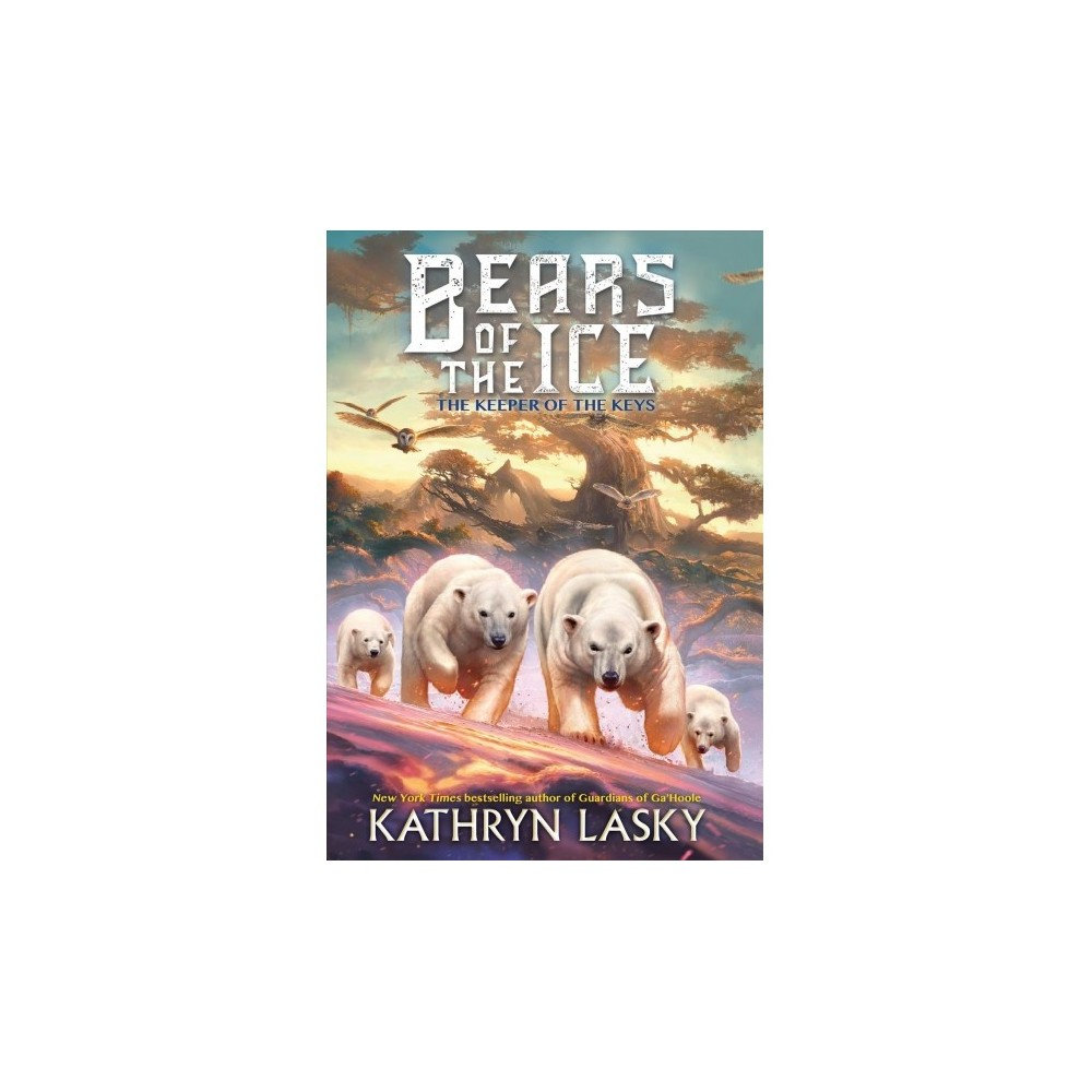 Keepers of the Keys - (Bears of the Ice) by Kathryn Lasky (Hardcover)