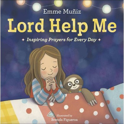 Lord Help Me - by Emme Muñiz (Hardcover)