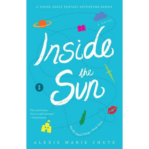 Inside the Sun - (The 8th Island Trilogy) by  Alexis Marie Chute (Paperback) - image 1 of 1