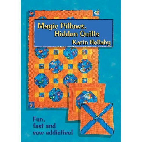 Magic Pillows, Hidden Quilts! - by  Karin Hellaby (Paperback) - image 1 of 1