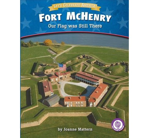 Fort Mchenry : Our Flag Was Still There -  by Joanne Mattern (Paperback) - image 1 of 1