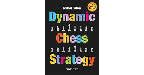 Dynamic Chess Strategy (Updated) (Paperback) (Mihai Suba) - image 1 of 1