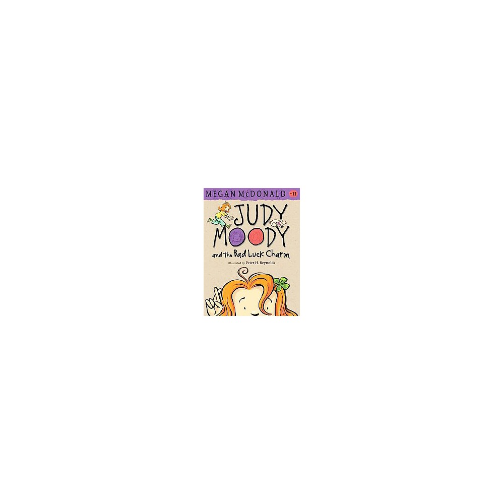 Judy Moody and the Bad Luck Charm ( Judy Moody) (Reprint) (Paperback) by Megan Mcdonald