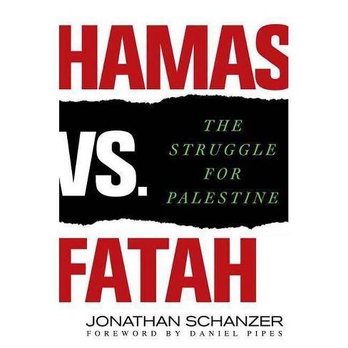Hamas vs. Fatah - by  Jonathan Schanzer (Hardcover) - image 1 of 1