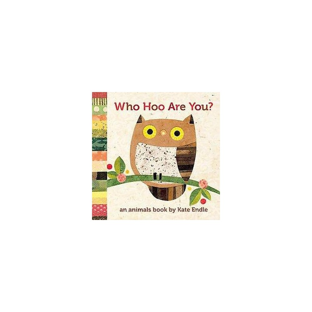 Who Hoo Are You? : An Animal Book (Hardcover) (Kate Endle)