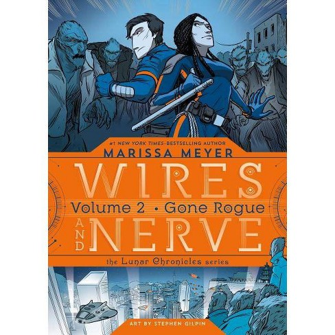 Wires and Nerve 2 : Gone Rogue -  (Wires and Nerve) by Marissa Meyer (Hardcover) - image 1 of 1