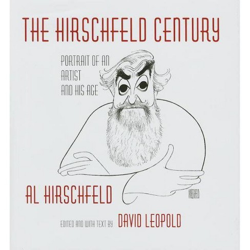 The Hirschfeld Century - by  Al Hirschfeld (Hardcover) - image 1 of 1
