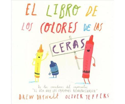 El Libro De Los Colores De Las Ceras The Crayons Book Of Colors