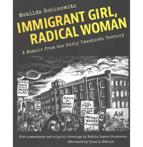Immigrant Girl, Radical Woman : A Memoir from the Early Twentieth Century (Paperback) (Matilda - image 1 of 1