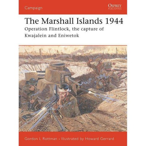 The Marshall Islands 1944 - (Campaign) by  Gordon L Rottman (Paperback) - image 1 of 1