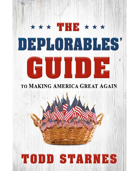 Deplorables' Guide to Making America Great Again (Paperback) (Todd Starnes) - image 1 of 1
