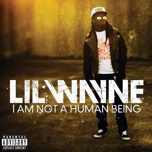 Lil Wayne - I Am Not a Human Being [Explicit Lyrics] (CD) - image 1 of 1