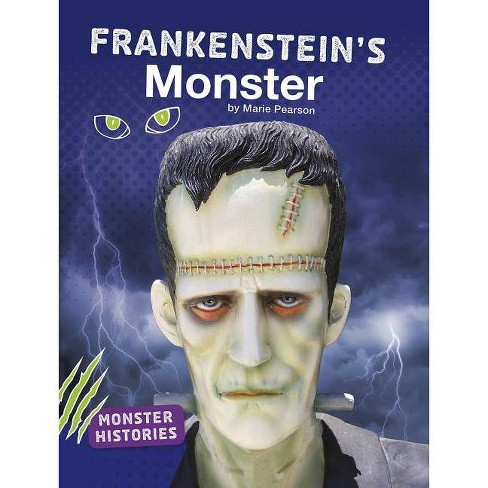 Frankenstein's Monster - (Monster Histories) by  Marie Pearson (Paperback) - image 1 of 1