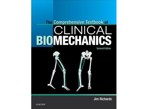 Comprehensive Textbook of Clinical Biomechanics -  by Ph.D. Jim Richards (Paperback) - image 1 of 1