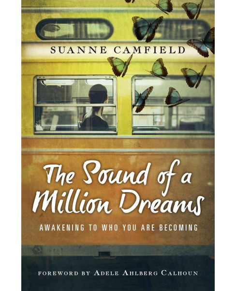 Sound of a Million Dreams : Awakening to Who You Are Becoming (Paperback) (Suanne Camfield) - image 1 of 1