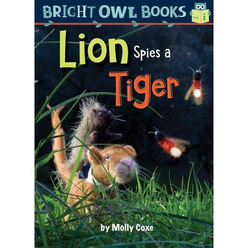 Lion Spies a Tiger - (Bright Owl Books) by  Molly Coxe (Paperback) - image 1 of 1