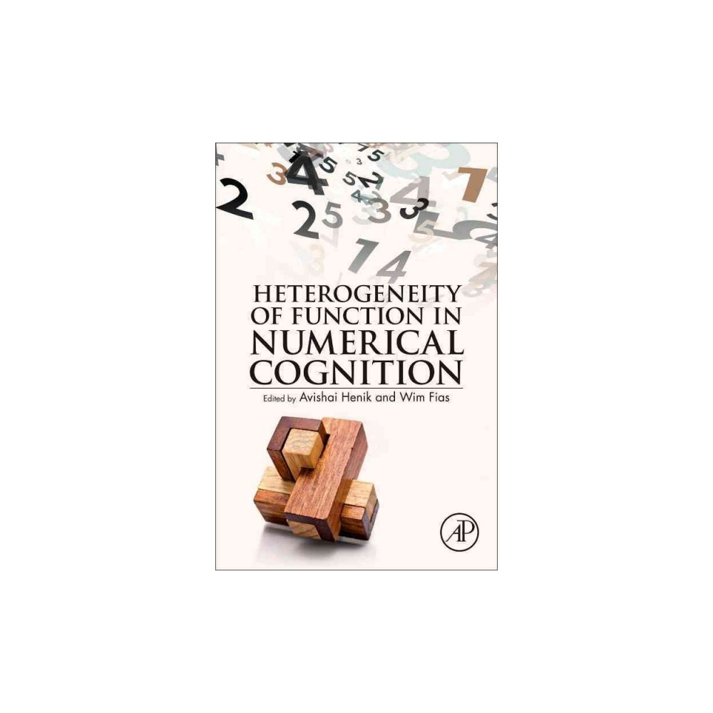 Heterogeneity of Function in Numerical Cognition - (Hardcover)
