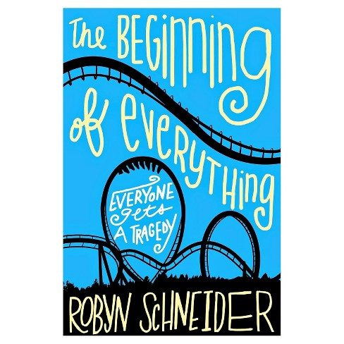 Beginning of Everything (Reprint) (Paperback) (Robyn Schneider) - image 1 of 1