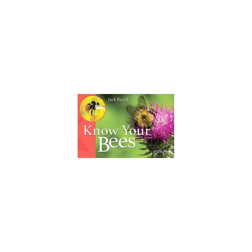 Know Your Bees (Paperback) (Jack Byard)