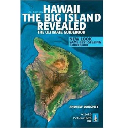 Hawaii the Big Island Revealed: The Ultimate Guidebook (Paperback Sixth Edition) - image 1 of 1