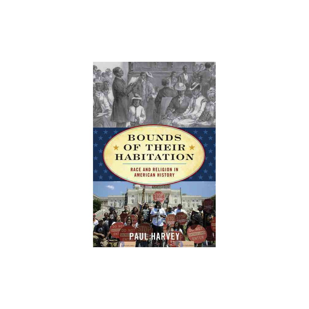 Bounds of Their Habitation : Race and Religion in American History (Hardcover) (Paul Harvey)