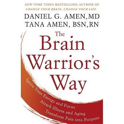 The Brain Warrior's Way - by  Daniel G Amen & Tana Amen (Hardcover) - image 1 of 1