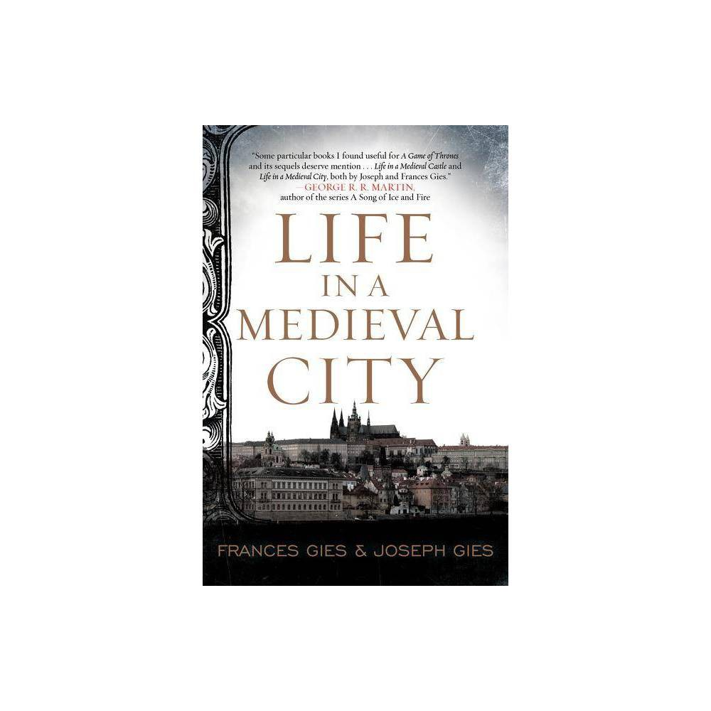 Life In A Medieval City Medieval Life By Frances Gies Joseph Gies Paperback