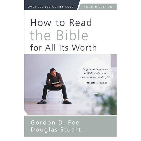 How to Read the Bible for All Its Worth - 4 Edition by  Gordon D Fee & Douglas Stuart (Paperback) - image 1 of 1