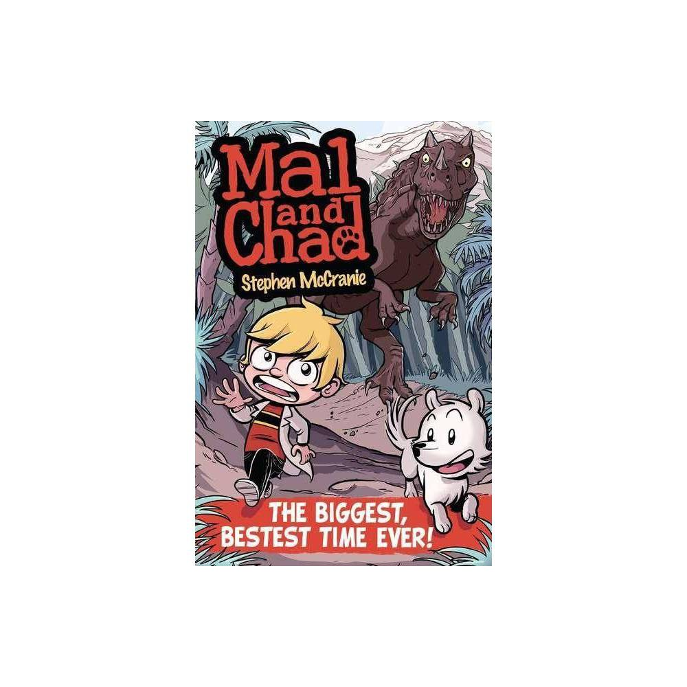 Mal And Chad The Biggest Bestest Time Ever Mal Chad By Stephen Mccranie Paperback