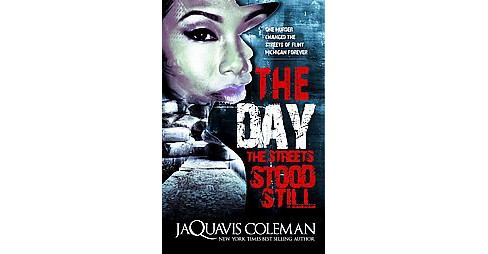 The Day the Streets Stood Still ( Urban Books) (Paperback) by Jaquavis Coleman - image 1 of 1