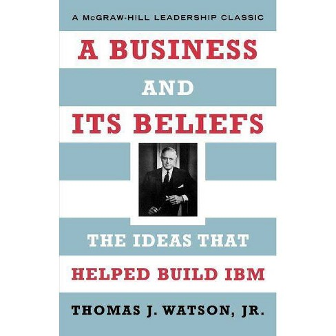 A Business and Its Beliefs - by  Thomas J Jr Watson (Paperback) - image 1 of 1