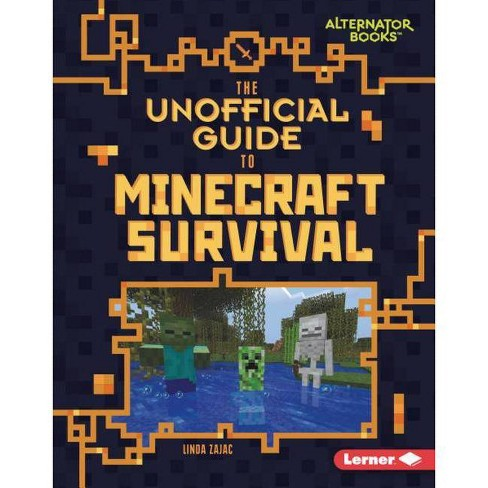 The Unofficial Guide to Minecraft Survival - (My Minecraft (Alternator Books (R) )) by  Linda Zajac - image 1 of 1