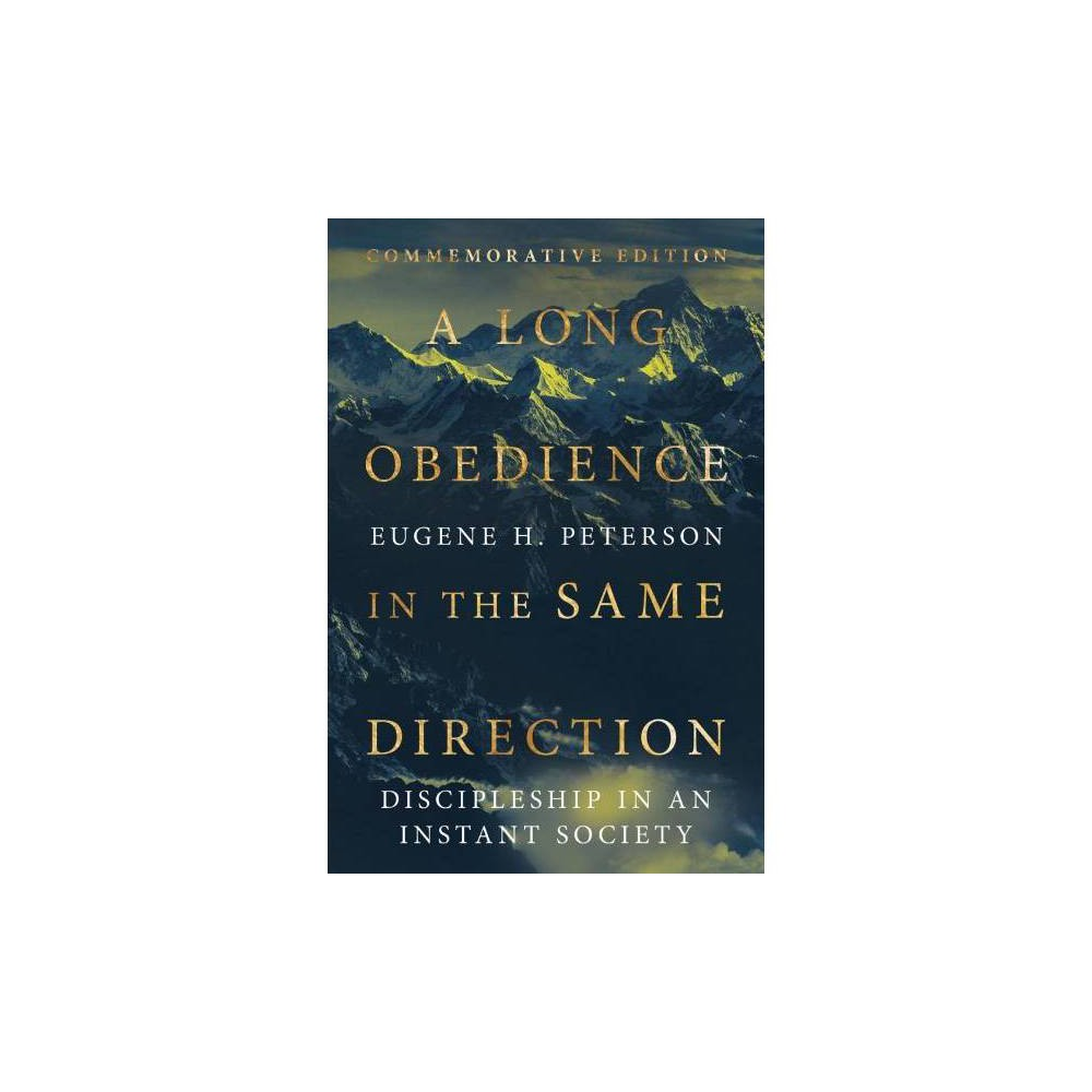Long Obedience in the Same Direction : Discipleship in an Instant Society - Cmv (Hardcover)