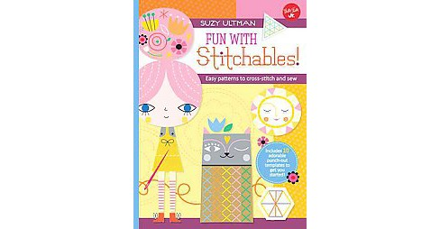 Fun With Stitchables! : Easy Patterns to Cross-stitch and Sew (Hardcover) (Suzy Ultman) - image 1 of 1