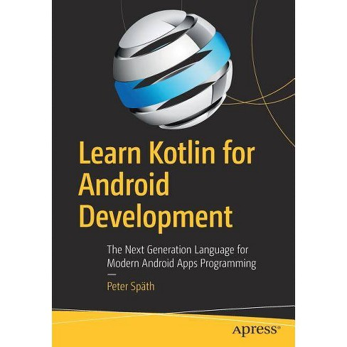 Learn Kotlin for Android Development - by  Peter Spath (Paperback) - image 1 of 1