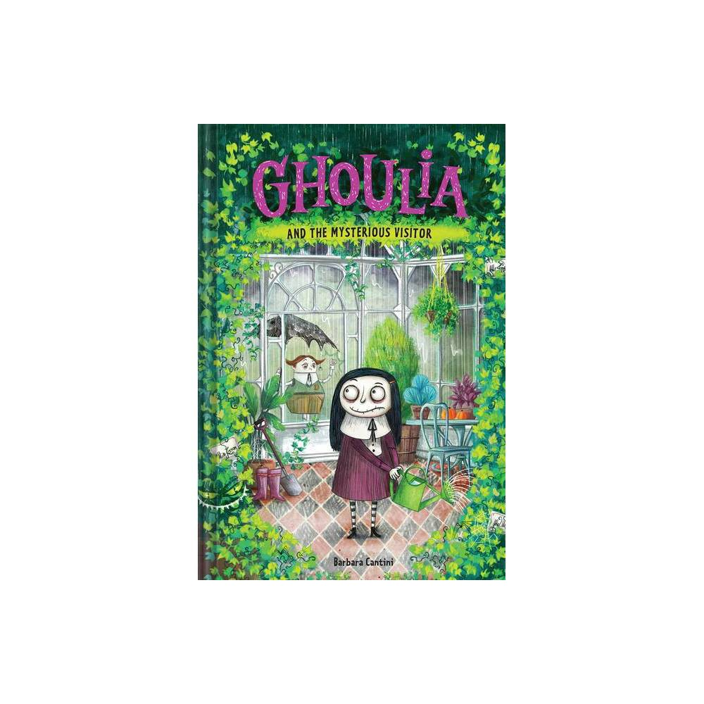 Ghoulia And The Mysterious Visitor By Barbara Cantini Hardcover