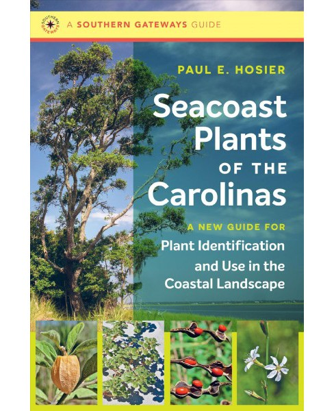 Seacoast Plants of the Carolinas : A New Guide for Plant Identification and Use in the Coastal Landscape  - image 1 of 1