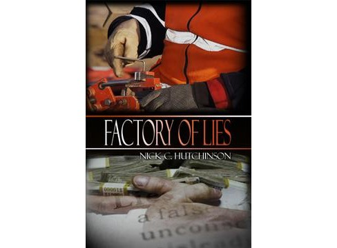 Factory of Lies (Paperback) (Nick C. Hutchinson) - image 1 of 1