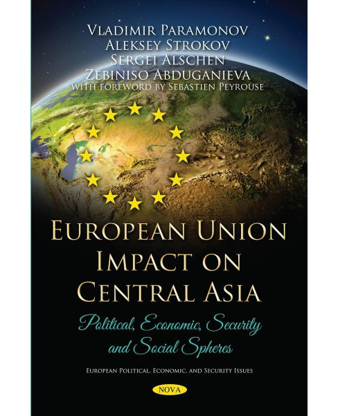 European Union Impact on Central Asia : Political, Economic, Security and Social Spheres -  (Paperback) - image 1 of 1