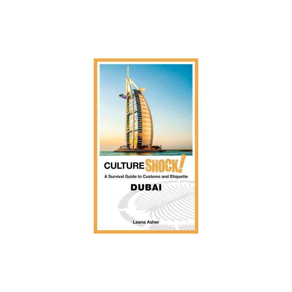Cultureshock! Dubai : A Survival Guide to Customs and Etiquette (Paperback) (Leena Asher)