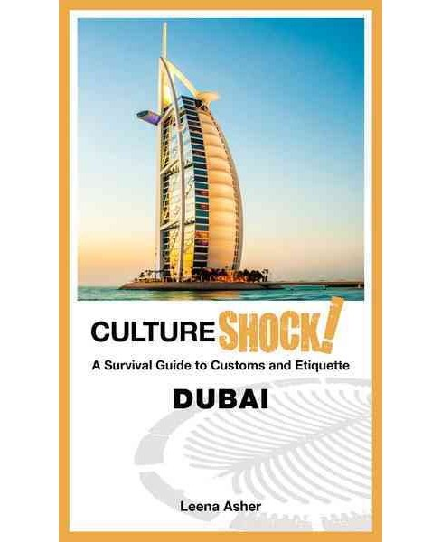 Cultureshock! Dubai : A Survival Guide to Customs and Etiquette (Paperback) (Leena Asher) - image 1 of 1