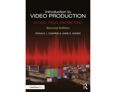 Introduction to Video Production : Studio, Field, and Beyond -  (Paperback) - image 1 of 1