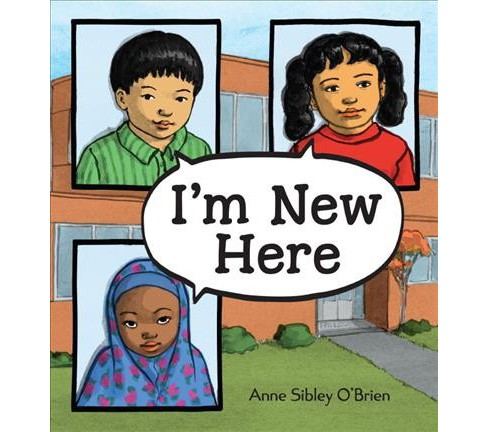 I'm New Here -  Reprint by Anne Sibley O'Brien (Paperback) - image 1 of 1