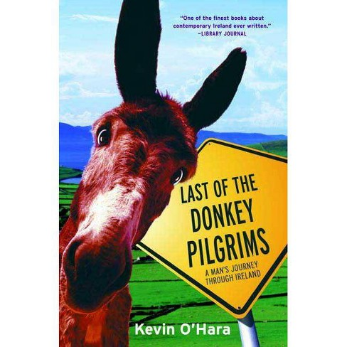 Last of the Donkey Pilgrims - by  Kevin O'Hara (Paperback) - image 1 of 1